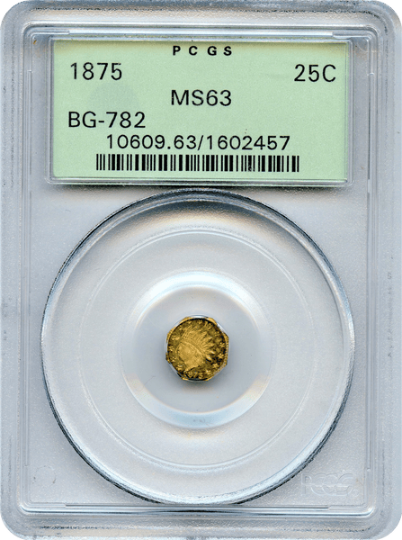 1875 California Fractional 25c BG-728 Old Green Holder  PCGS MS63 High Rarity 5