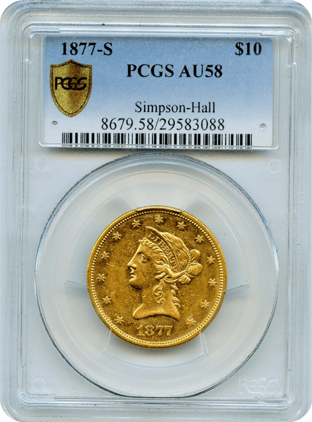 1877-S $10 Gold Liberty PCGS AU58 Simpson Hall