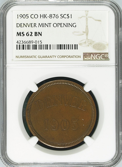 1905 CO HK-876 SC$1, DENVER MINT OPENING NGC 62BN