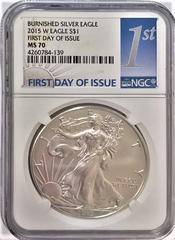 (#180) Burnished Silver Eagle. 2015-W Eagle S$1. First Day of Issue. NGC MS70