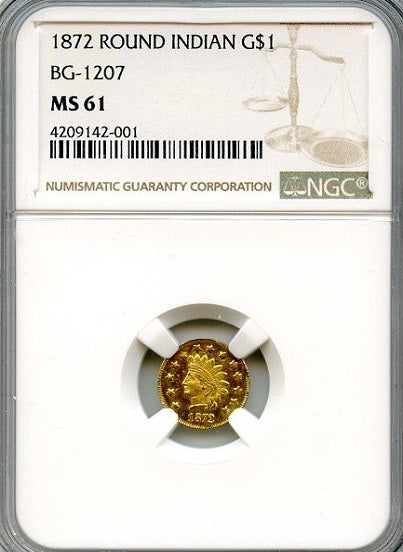 "1872 California Gold $1.00 BG-1207  Round Large Head Indian NGC MS61 ""C.Mohric S.F."""