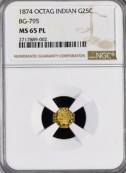 1874 California Fractional GOLD 25c BG-795 Octagonal Large Head Indian NGC MS65PL    C.Mohrig  S.F.