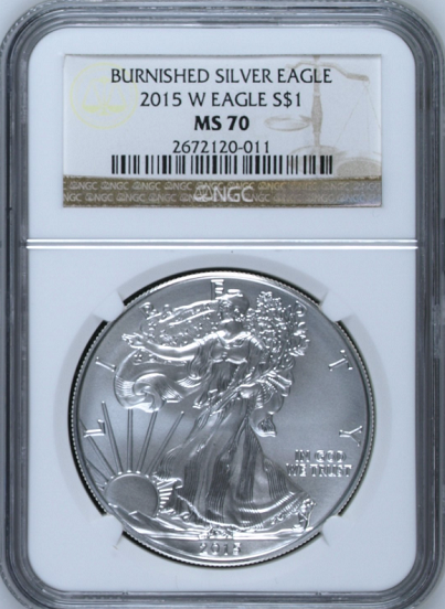 (#202) Burnished Silver Eagle. 2015-W Eagle S$1 NGC MS70