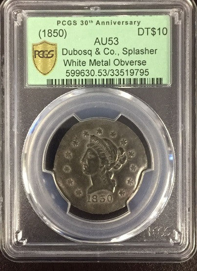 1850 Dubosq & Co. Splasher White Metal, Obverse PCGS AU53 PRIVATE & TERRITORIAL