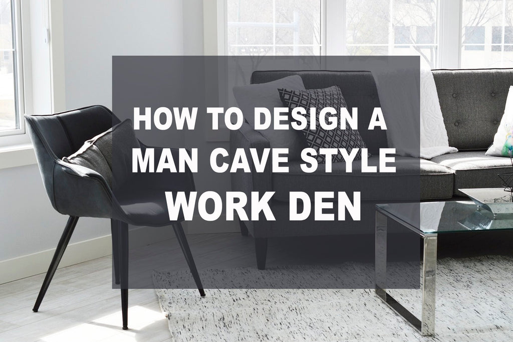 How to design a man-cave style work den
