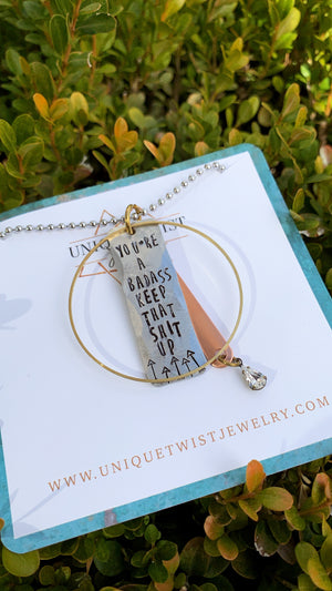 Unique Twist Jewelry - You Are A Badass Keep That Shit Up Necklace