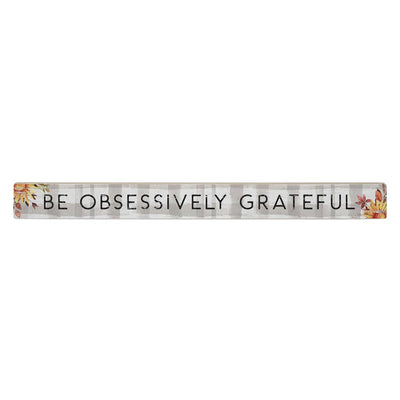 Be Obsessively Grateful Wood Sign