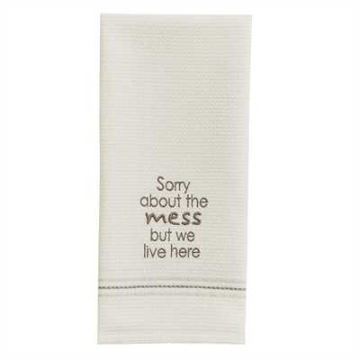 Sorry About The Mess Embroidered Dishtowel