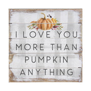"6""  x  6"" Love You More Than Pumpkin Anything"