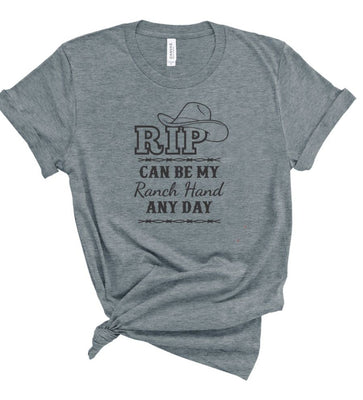 Rip Can Be my Ranch Hand Anytime-T-shirt- Grey