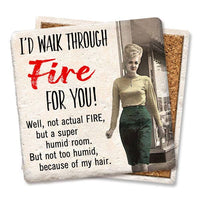 I'd Walk Through Fire For You! Coaster