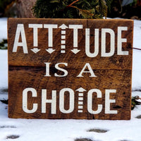 Attitude is a Choice- Sign
