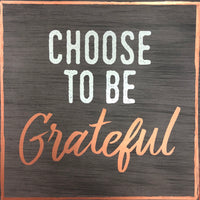 Choose to be grateful Sign