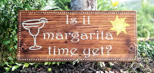 Is It Margarita time Yet?- Sign
