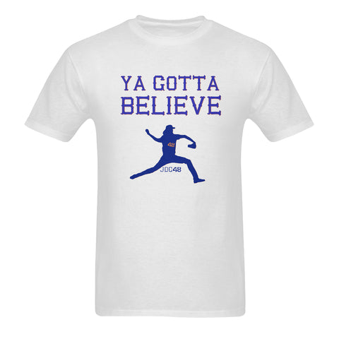 Ya gotta believe Mens T-shirts