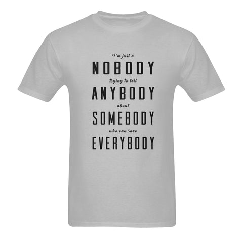 I'm just a nobody ....Classic men's t-shirt