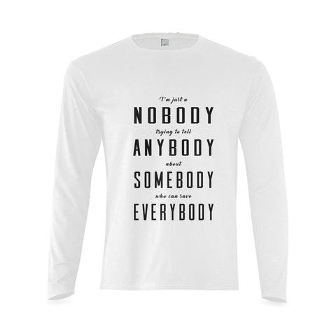 I'm just a nobody... Classic men's long sleve shirt