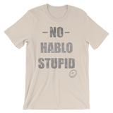 No Hablo Stupid Unisex short sleeve t-shirt