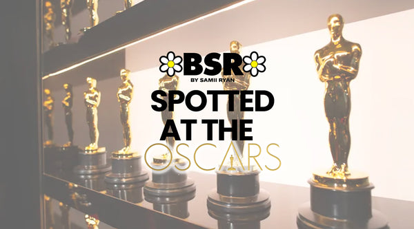 BSR Spotted at The Oscars