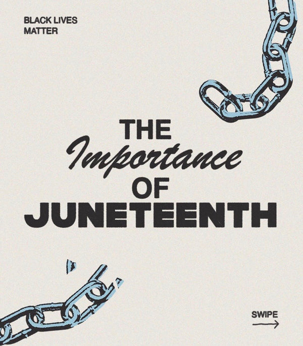 The Importance of JUNETEENTH
