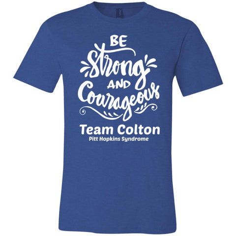 "Team Colton ""Be Strong"" Unisex Tee"