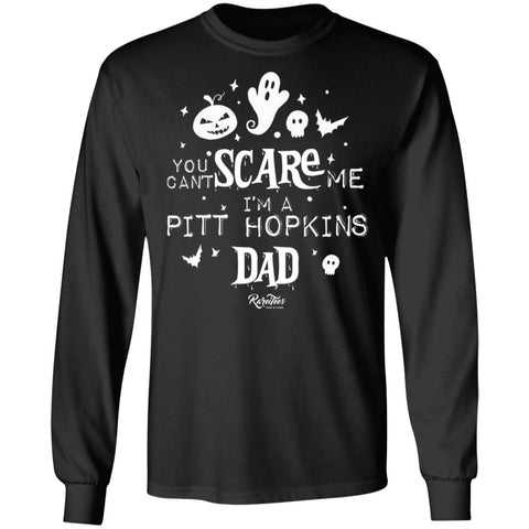 You Can't Scare Me (PTHS Dad) Long Sleeve Tee