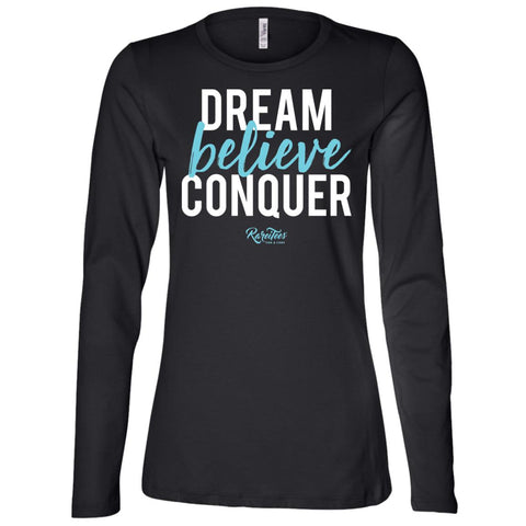 Dream-Believe-Conquer Long Sleeve Tee