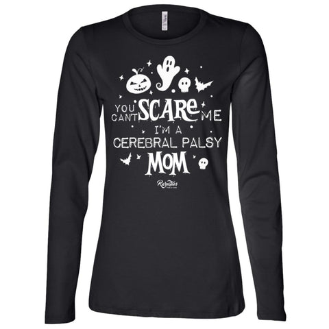 You Can't Scare Me (CP Mom) Long Sleeve Tee