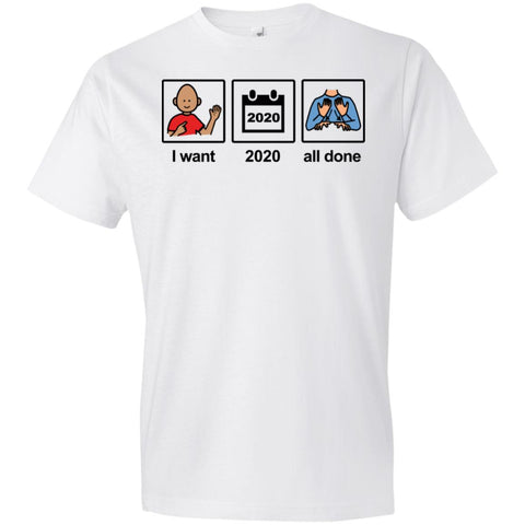 """I want 2020 all done"" Youth Tee"
