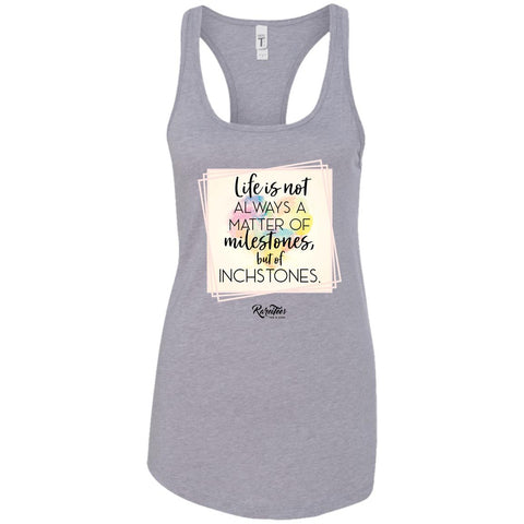 Life is a Matter of Inchstones Ladies Tank