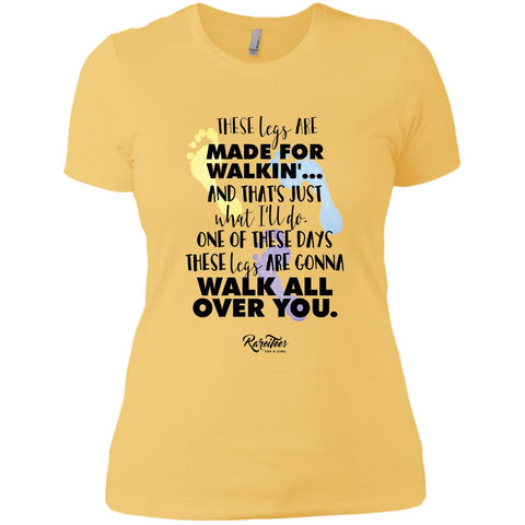These Legs Are Made for Walking Ladies Tee