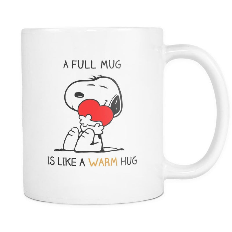 A Full Mug Is Like A Warm Hug Snoopy Mug