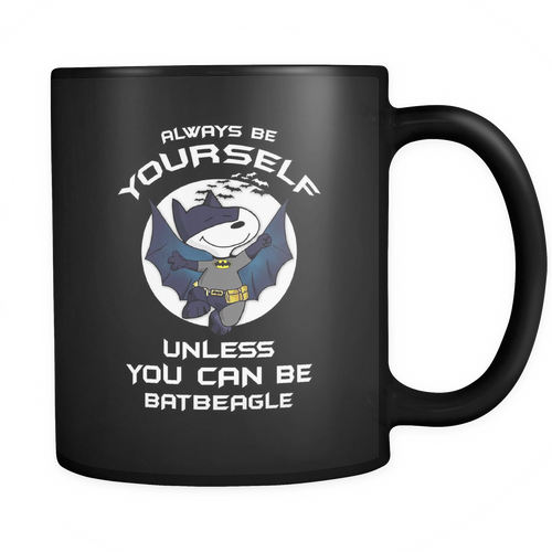 Batman Always Be Yourself Unless You Can Be Bat Beagle Snoopy Mug