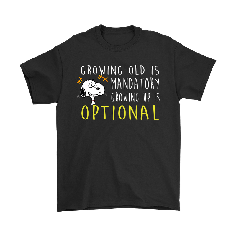 Growing Old is Mandatory Growing Up Is Optional Snoopy Shirts