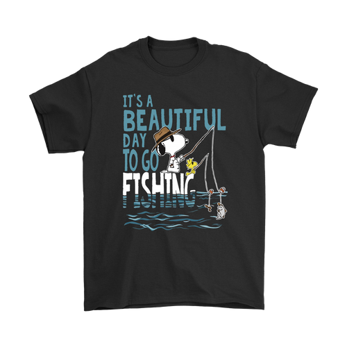 It's A Beautiful Day To Go Fishing Snoopy Shirts
