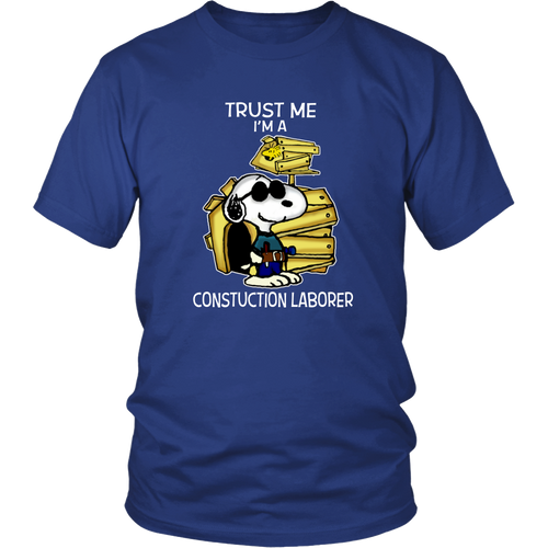 Trust me I'm A Constuction Laborer Snoopy Shirts