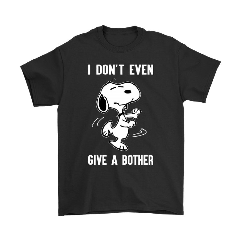 I Don't Even Give A Bother Snoopy Shirts