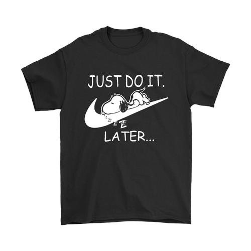 Just Do It Later Lazy Snoopy Shirts
