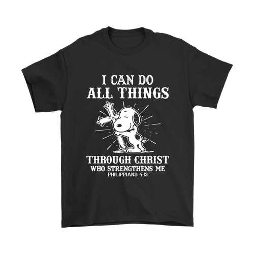 I Can Do All Things Through Christ Who Strengthens Me Snoopy Shirts