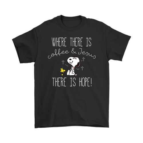 Where There Is Coffee And Jesus There Is Hope Snoopy Shirts