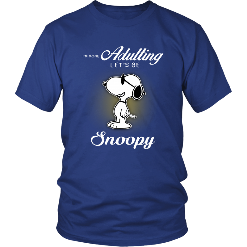 I'm Done Adulting Let's Be Snoopy Shirts