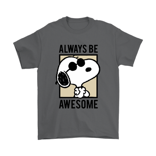 Joe Cool Always Be Awesome Snoopy Shirts