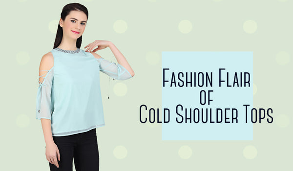 Fashion Flair of Cold Shoulder Tops
