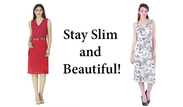 Stay slim and beautiful!