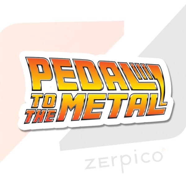 Pedal to the Metal!