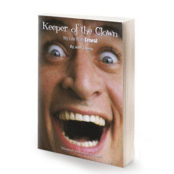 Keeper of the Clown: My Life with Ernest Book - PAPERBACK - SIGNED