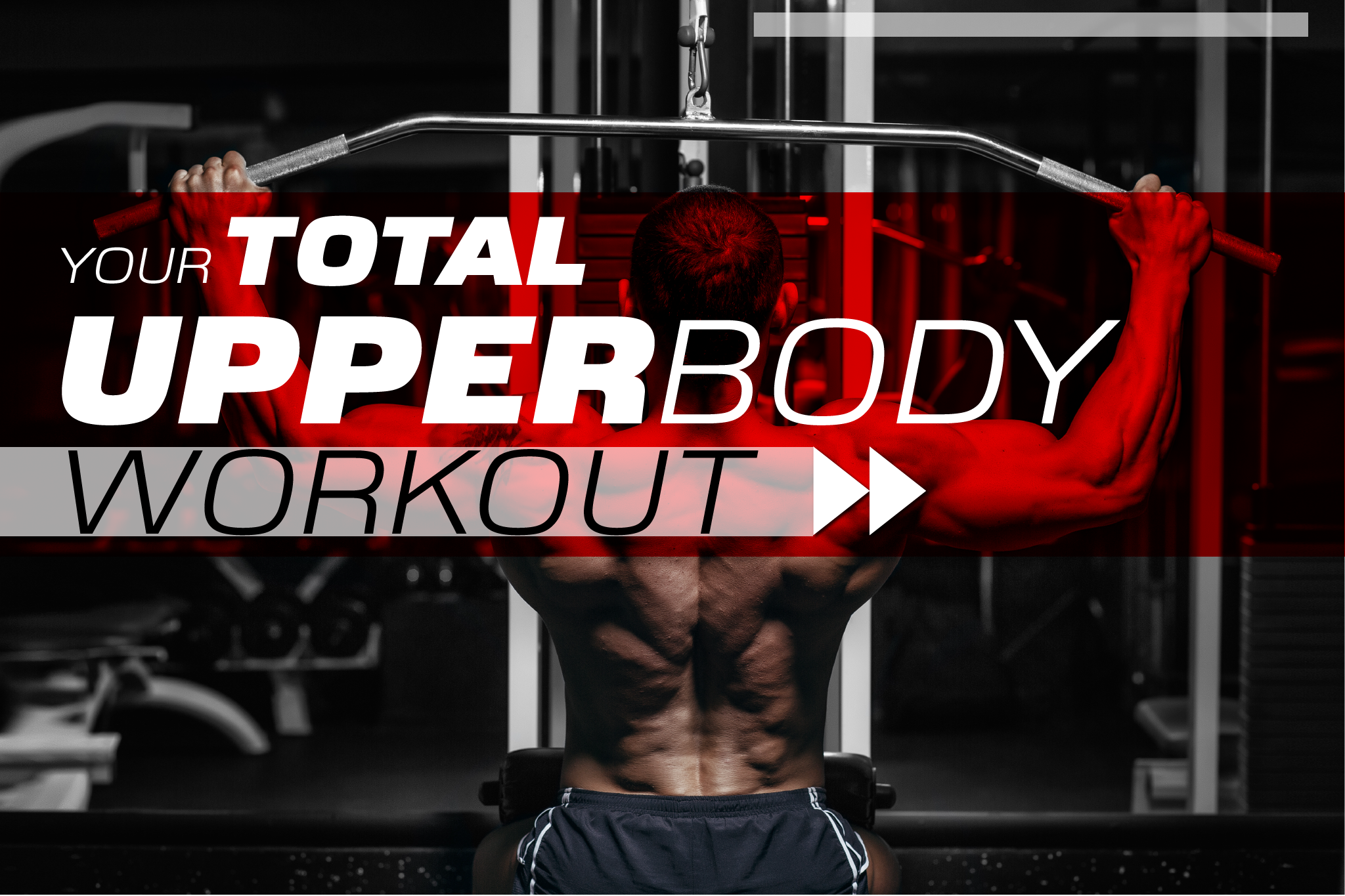 How To Train Your Upper Body