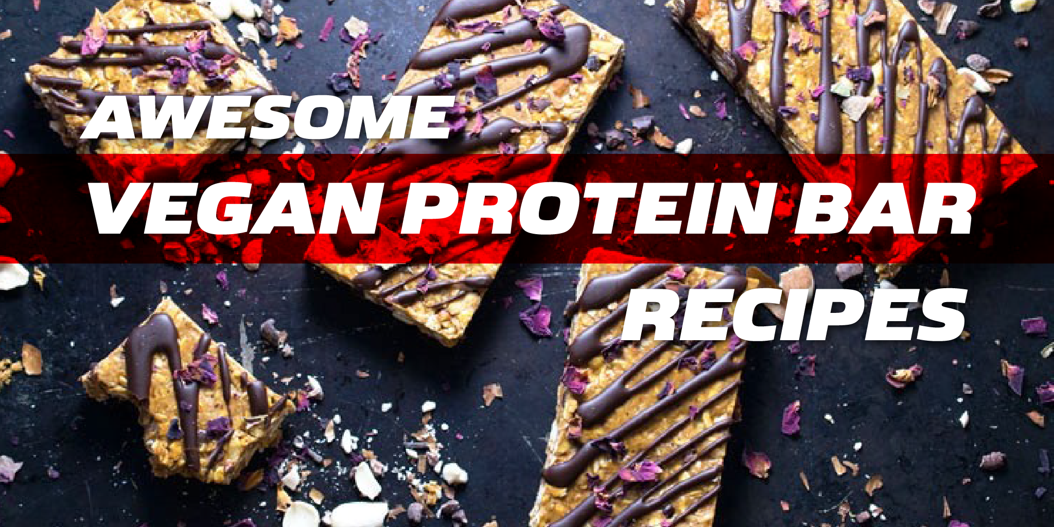 Awesome Vegan Protein Powder Bar Recipes