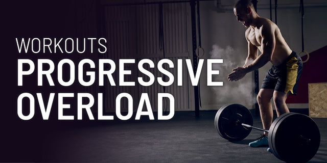 Workouts - Progressive Overload