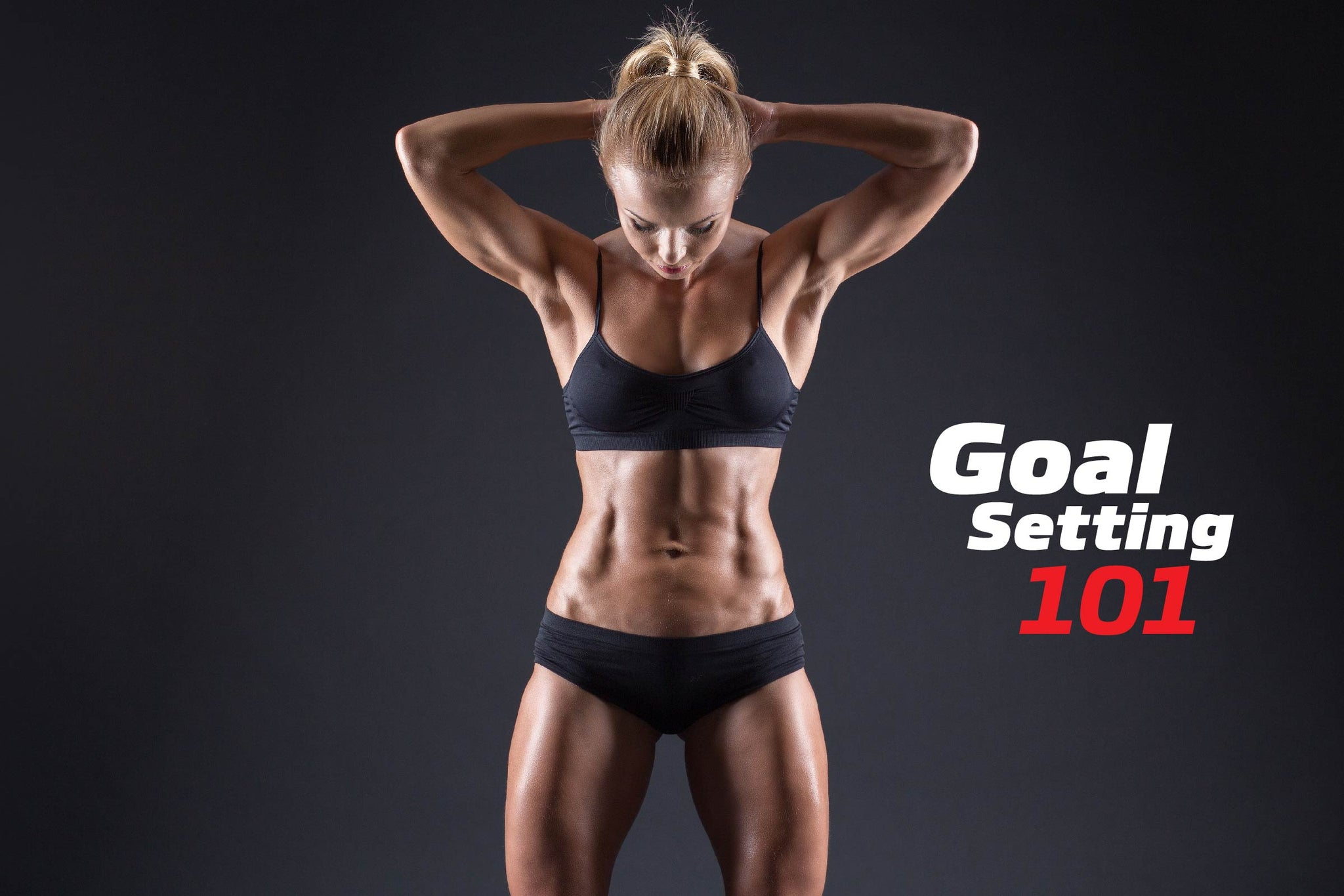 How To Create Fitness Goals That Actually Work